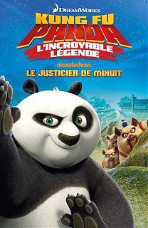 Kung Fu Panda - L'incroyable l�gende : Le justicier de minuit (Vol.3)