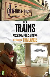 Des Trains pas comme les Autres - Destination Thaïlande