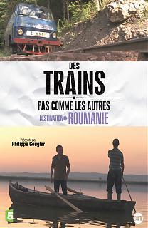 Des Trains pas comme les Autres - Destination Roumanie