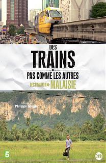 Des Trains pas comme les Autres - Destination Malaisie