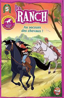 Le Ranch - Au Secours des Chevaux (Vol.5)