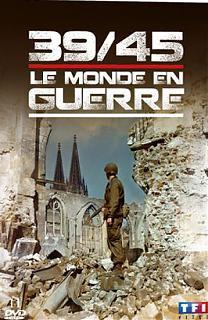 39-45 Le Monde en Guerre