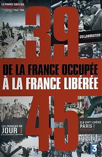 39-45 : De la France occup�e � la France lib�r�e
