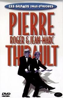 Roger Pierre & Jean-Marc Thibault