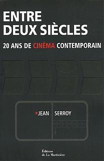 Entre Deux Siècles, 20 ans de cinéma contemporain : Une génération sur grand écran.