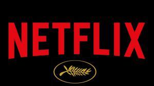 Festival de Cannes : Netflix ne pourra plus présenter de films en Compétition Officielle
