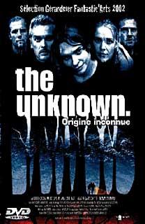 The Unknown, origine inconnue