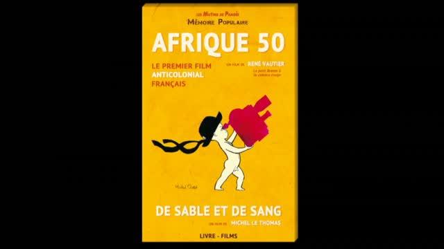 Afrique 50 + De Sable et de Sang : Ren� Vautier
