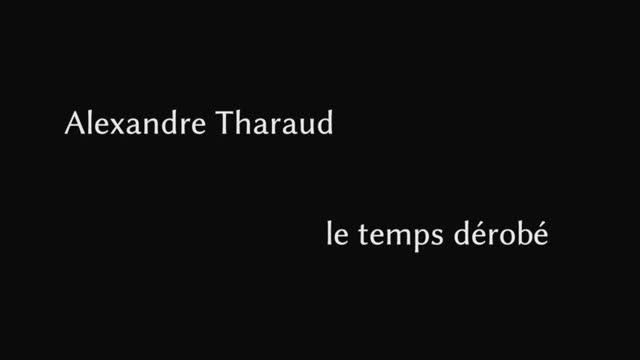 Alexandre Tharaud � Le temps d�rob� : Chlo� Seyssel