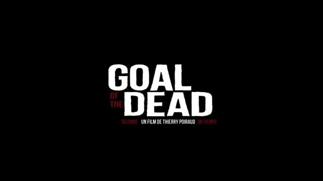 Goal of the Dead - Premi�re mi-temps : Xavier Laurent