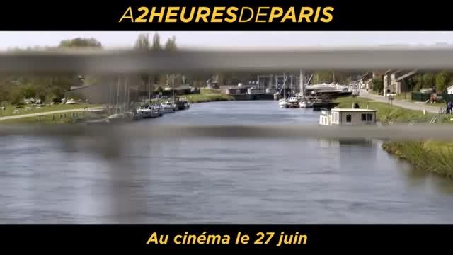 Bande-annonce : A 2 heures de Paris